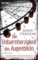 John  Verdon - Die Unbarmherzigkeit des Augenblicks