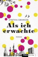 Cynthia  Swanson - Als ich erwachte
