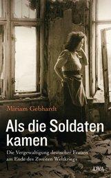 Miriam  Gebhardt - Als die Soldaten kamen