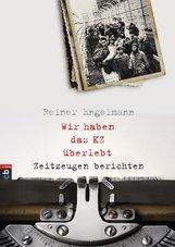 Reiner  Engelmann - Wir haben das KZ überlebt - Zeitzeugen berichten