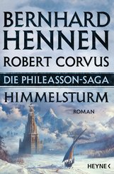 Bernhard  Hennen, Robert  Corvus - Die Phileasson-Saga - Himmelsturm
