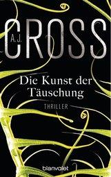 A.J.  Cross - Die Kunst der Täuschung
