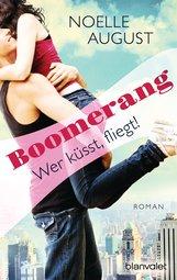 Noelle  August - Boomerang - Wer küsst, fliegt!