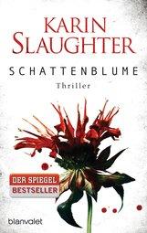 Karin  Slaughter - Schattenblume