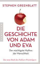 Stephen  Greenblatt - Die Geschichte von Adam und Eva