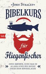 John  Straley - Bibelkurs für Fliegenfischer