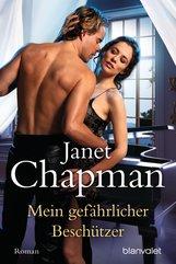 Janet  Chapman - Mein gefährlicher Beschützer