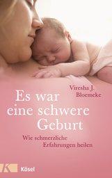 Viresha J.  Bloemeke - Es war eine schwere Geburt