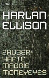 Harlan  Ellison - Zauberhafte Maggie Moneyeyes