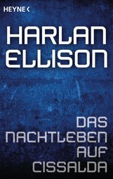 Harlan  Ellison - Das Nachtleben auf Cissalda