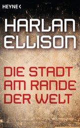 Harlan  Ellison - Die Stadt am Rande der Welt