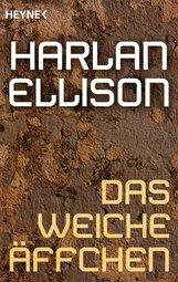 Harlan  Ellison - Das weiche Äffchen