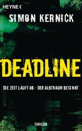 Simon  Kernick - Deadline - Die Zeit läuft ab