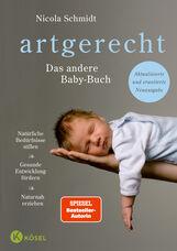 Nicola  Schmidt - artgerecht - Das andere Baby-Buch