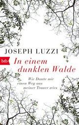 Joseph  Luzzi - In einem dunklen Walde
