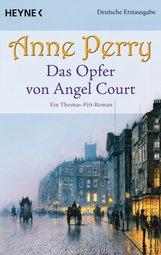 Anne  Perry - Das Opfer von Angel Court