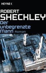 Robert  Sheckley - Der unbegrenzte Mann