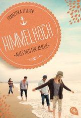 Franziska  Fischer - Himmelhoch - Alles neu für Amelie