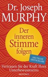 Joseph  Murphy - Der inneren Stimme folgen