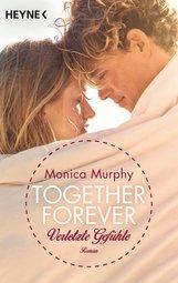 Monica  Murphy - Verletzte Gefühle
