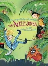 Will  Mabbitt - Die unglaublichen Abenteuer von Melly Jones in der verbotenen Stadt