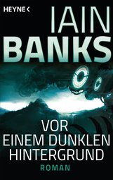 Iain  Banks - Vor einem dunklen Hintergrund