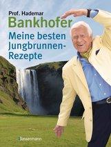 Hademar  Bankhofer - Meine besten Jungbrunnen-Rezepte