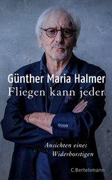 Günther Maria  Halmer - Fliegen kann jeder