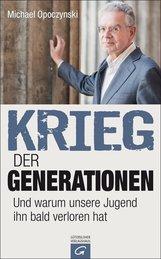 Michael  Opoczynski - Krieg der Generationen