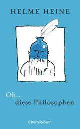 Helme  Heine - Oh... diese Philosophen