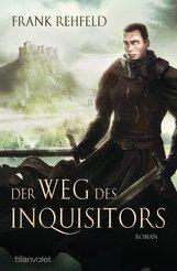 Frank  Rehfeld - Der Weg des Inquisitors