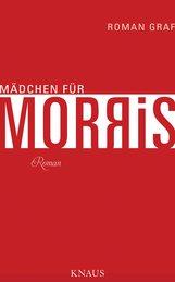 Roman  Graf - Mädchen für Morris