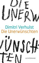 Dimitri  Verhulst - Die Unerwünschten