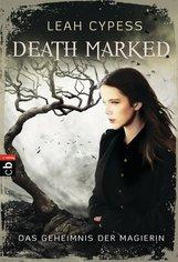 Leah  Cypess - Death Marked - Das Geheimnis der Magierin