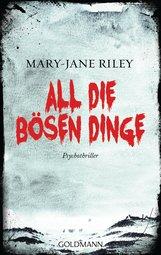 Mary-Jane  Riley - All die bösen Dinge