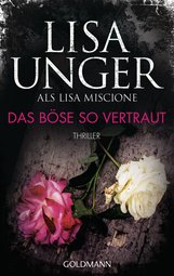 Lisa  Unger - Das Böse so vertraut