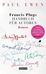 Paul  Ewen - Francis Plugs Handbuch für Autoren