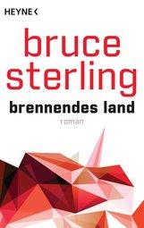 Bruce  Sterling - Brennendes Land