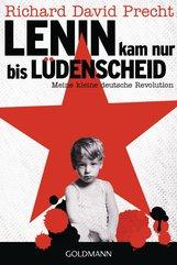 Richard David  Precht - Lenin kam nur bis Lüdenscheid