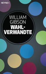 William  Gibson, John  Shirley - Wahlverwandte