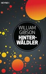 William  Gibson - Hinterwäldler