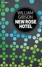 William  Gibson - New Rose Hotel