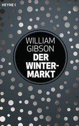 William  Gibson - Der Wintermarkt