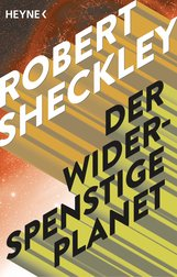 Robert  Sheckley - Der widerspenstige Planet