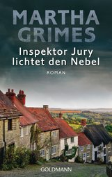 Martha  Grimes - Inspektor Jury lichtet den Nebel