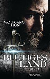 Wolfgang  Thon - Blutiges Land
