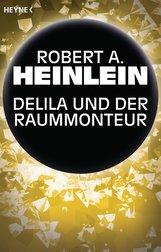 Robert A.  Heinlein - Delila und der Raummonteur