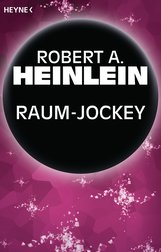 Robert A.  Heinlein - Raum-Jockey