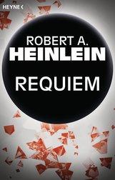 Robert A.  Heinlein - Requiem