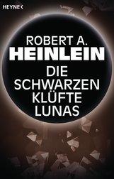 Robert A.  Heinlein - Die schwarzen Klüfte Lunas